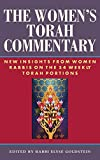 Women's Torah Commentary: New Insights from Women Rabbis on the 54 Weekly Torah Portions - Rabbi Elyse Goldstein