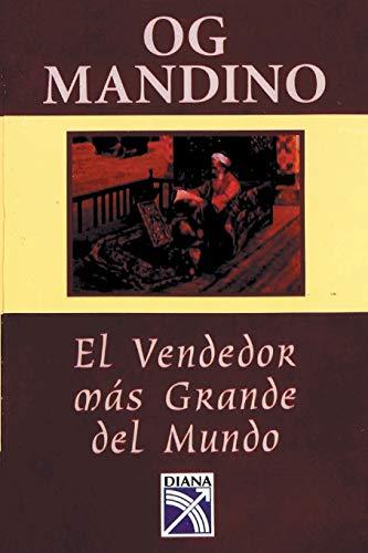 El vendedor mas grande del mundo (Spanish Edition): Un Libro Destinado A Influir en un Sinnumero de Vidas