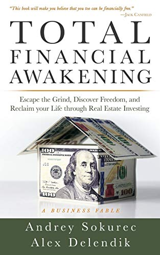 Real Estate Investing Books! - Total Financial Awakening: Escape the Grind, Discover Freedom, and Reclaim your Life through Real Estate Investing