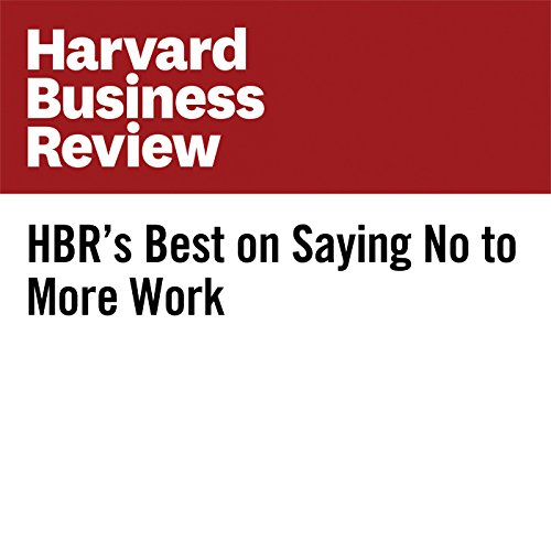HBR's Best on Saying No to More Work copertina