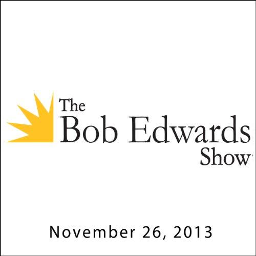 The Bob Edwards Show, Ann Patchett, November 26, 2013 cover art