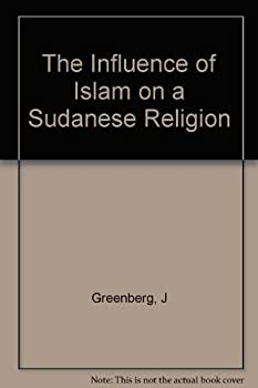 Hardcover The Influence of Islam on a Sudanese Religion. Book
