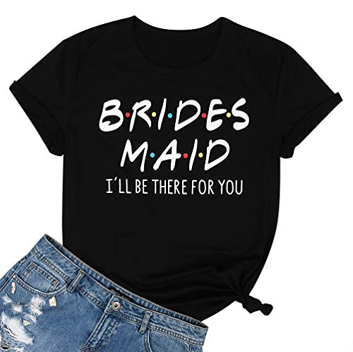 JELLYKIDS Women Ladies Teen Girl Short Sleeve Funny Bridesmaid I'll be There for You Bridal Party Shirts Top Tee Size L Black