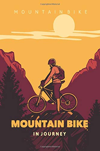 Mountain Bike in Journey: Cycling Bicycle Cycle Tracker Logbook Journal for Men and Women who love Cycling Enthusiasts