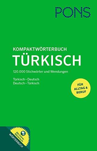 PONS Kompaktwörterbuch Türkisch: Türkisch-Deutsch / Deutsch-Türkisch - Das umfassende Wörterbuch für Alltag und Beruf. Mit Online-Wörterbuch zum ... / Deutsch-Türkisch mit Online-Wörterbuch
