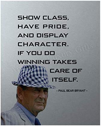 Paul Bear Bryant Quotes Show Class Winning Takes Care of Itself Inspirational Wall Art 8 x 10 product image