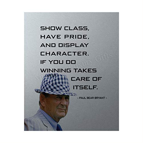 Paul Bear Bryant Quotes-'Show Class-Winning Takes Care of Itself'-Inspirational Wall Art-8 x 10' Silhouette Poster Print-Ready to Frame. Home-Office-Studio-School-Gym Decor. Great Coaching Gift!