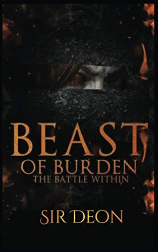 Beast of Burden: The Battle Within
