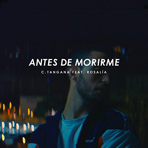 Antes de Morirme (feat. Rosalía) [Explicit]