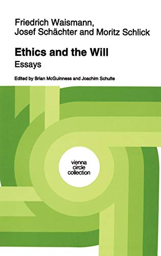 Ethics and the Will: Essays (Vienna Circle Collection)