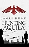 Hunting Aquila: An intriguing debut spy drama, set during World War 2, with a twist