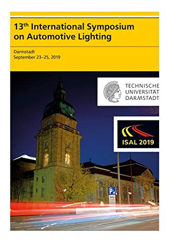 13th International Symposium on Automotive Lightning – ISAL 2019 – Proceedings of the Conference: Volume 18 (Darmstädter Lichttechnik)