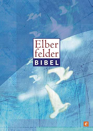 Elberfelder Bibel - Altes und Neues Testament: Revision 2006 (Textstand 26)
