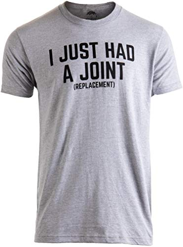 I Just had a Joint (Replacement) | Funny Surgery Hip Shoulder Knee Men T-Shirt-(Adult,XL)