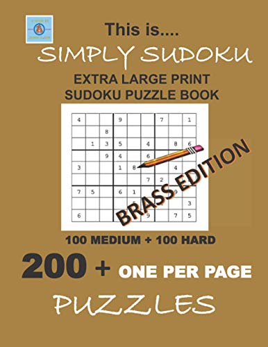 This is.... SIMPLY SUDOKU EXTRA LARGE PRINT SUDOKU PUZZLE BOOK Brass Edition:: 100 MEDIUM + 100 HARD 200+ ONE PER PAGE PUZZLES