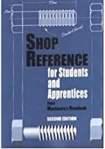 [Shop Reference for Students and Apprentices] [Author: Edward G. Hoffman] [January, 2001]