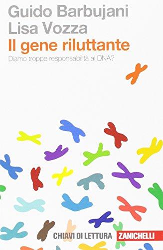 Il gene riluttante. Diamo troppe responsabilità al DNA?: 1