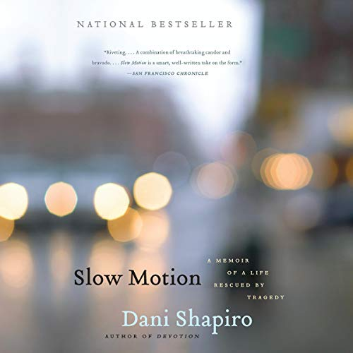 Slow Motion: A Memoir of a Life Rescued by Tragedy