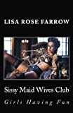 Sissy Maid Wives Club: Girls Having Fun