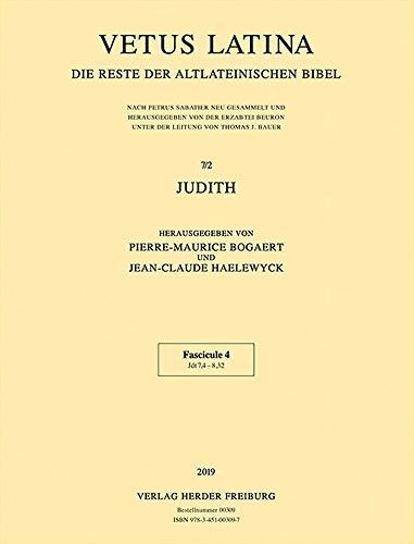 Judith: Fascicule 4: Jdt 7,4 - 8,32 (Vetus Latina, Band 7)