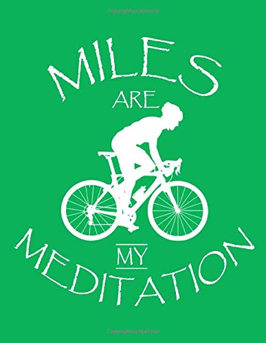 Miles Are My Meditation : Beautiful Notebook (Paperback , Green Cover) & Perfect Lined Journal Best Gag Gift for Sport bicycle & Bike Lovers for Women ... 120 pages: Cycling drive present appreciation
