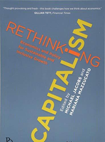 Mazzucato, M: Rethinking Capitalism (Political Quarterly Monograph Series)