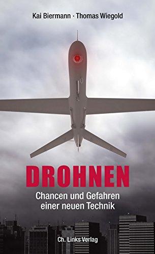 Drohnen: Chancen und Gefahren einer neuen Technik (Politik & Zeitgeschichte)