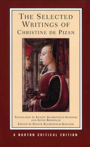 The Selected Writings of Christine De Pizan (Norton Critical Editions)