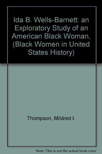 Ida B. Wells-Barnett: An Exploratory Study of an American Black Woman, 1893-1930 (Black Women in United States History)