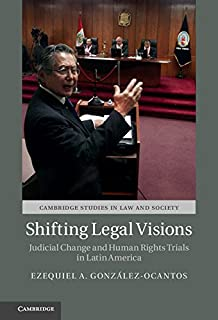 Shifting Legal Visions: Judicial Change and Human Rights Trials in Latin America (Cambridge Studies in Law and Society)