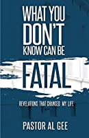 What You Don't Know Can Be Fatal
