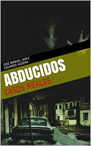 ABDUCIDOS : CASOS REALES