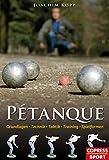 Pétanque: Grundlagen, Technik, Taktik, Training, Spielformen (German Edition)