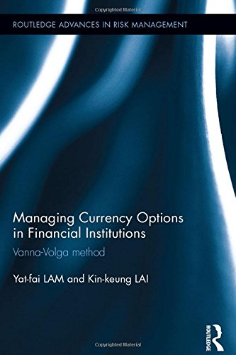 Managing Currency Options in Financial Institutions: Vanna-Volga Method (Routledge Advances in Risk Management, Band 7)