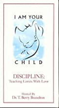I Am Your Child Discipline: Teaching Limits with Love