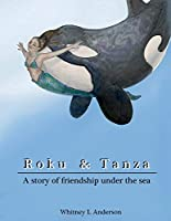 Roku & Tanza: A Story of Friendship Under the Sea