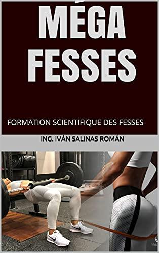 MÉGA FESSES : FORMATION SCIENTIFIQUE DES FESSES (French Edition)