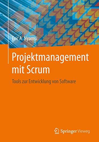 Projektmanagement mit Scrum: Tools zur Entwicklung von Software