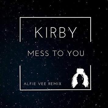 Mess To You (Alfie Vee Remix)