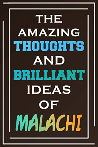 The Amazing Thoughts And Brilliant Ideas Of Malachi: Blank Lined Notebook | Personalized Name Gifts