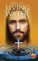Well of Living Water: The Story of a Man Who Was God