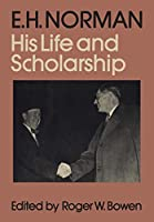 E.H. Norman: His Life and Scholarship (Heritage)
