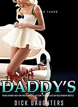 Daddy's Friend Divorce Wife for Virgin Princess Sex Story: Age Gap Relationship Erotica (Dirty Father Taboo Book 1) Review