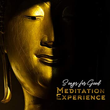 Songs for Good Meditation Experience: 2019 Ambient & Nature Music Selection for Deep Meditation, Contemplation and Spiritual Yoga Session