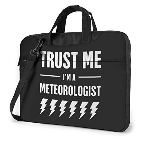 Trust Me I'm A Meteorologist Fashion Laptop Case Laptop Shoulder Messenger Bag Sleeve for 15.6 Inch