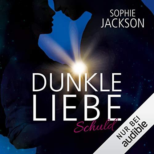 Schuld     Dunkle Liebe 1              Autor:                                                                                                                                 Sophie Jackson                               Sprecher:                                                                                                                                 Irina von Bentheim                      Spieldauer: 15 Std. und 40 Min.     279 Bewertungen     Gesamt 4,3