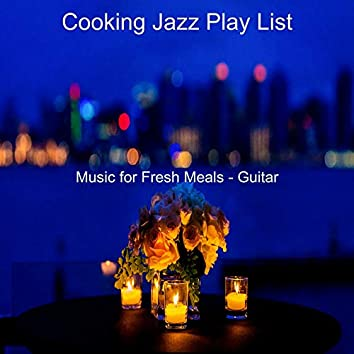 Music for Fresh Meals - Guitar