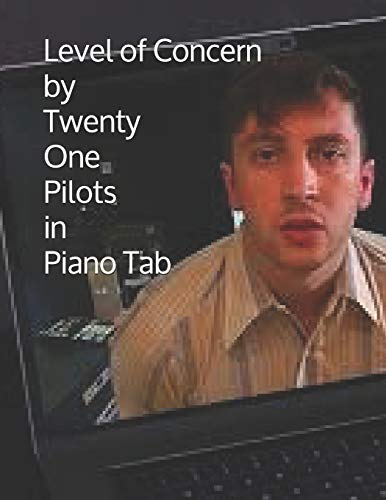 Level of Concern by Twenty One Pilots in Piano Tab