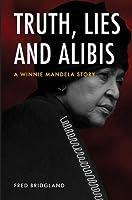 Truth, lies and alibis: A Winnie Mandela story