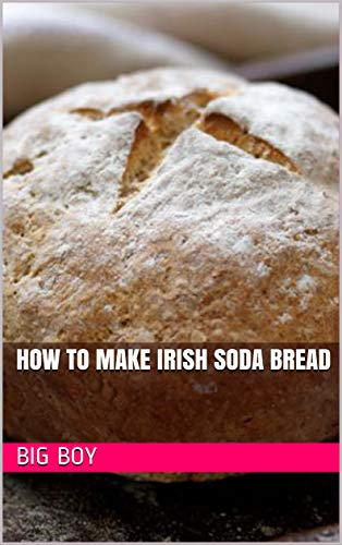 How To Make Irish Soda Bread (English Edition)